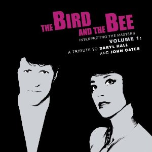 The Bird and The Bee 'Interpreting The Masters, Vol. 1: A Tribute To Daryl Hall & John Oates'