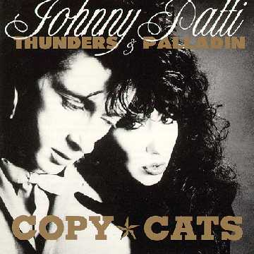 Johnny Thunders & Patti Palladin - Copy Cats