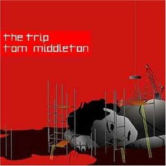 Tom Middleton - The Trip