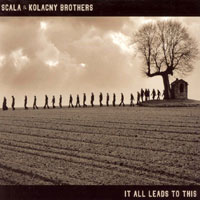 Scala & Kolacny Brothers - It All Leads To This